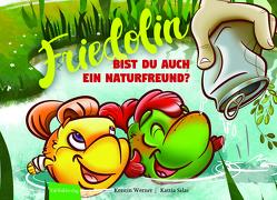 Friedolin – Bist du auch ein Naturfreund? von Salas,  Kattia, Werner,  Kerstin