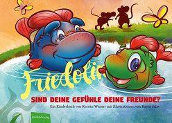Friedolin – Sind Deine Gefühle Deine Freunde? von Salas,  Kattia, Silvia,  Dietel, Werner,  Kerstin