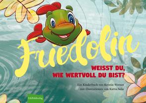 Friedolin – Weißt du, wie wertvoll du bist? von Salas,  Kattia, Silvia,  Dietel, Werner,  Kerstin