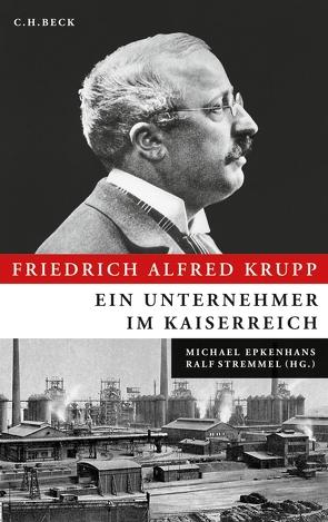 Friedrich Alfred Krupp von Epkenhans,  Michael, Stremmel,  Ralf