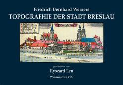 Friedrich Bernhard Werners Topographie der Stadt Breslau von Len,  R