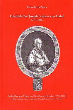 Friedrich Carl Joseph Freiherr von Erthal 1718-1802 von Spies,  Hans B