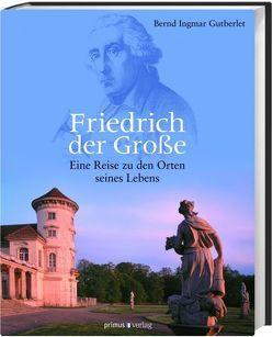 Friedrich der Große von Gutberlet,  Bernd Ingmar