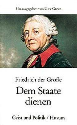 Friedrich der Große von Friedrich der Große, Greve,  Uwe