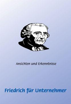 Friedrich (der Große) für Unternehmer von Schütze,  Frank, Schütze,  Monique