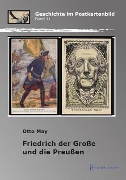 Friedrich der Große und die Preußen von May,  Otto