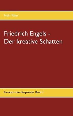 Friedrich Engels – Der kreative Schatten von Paler,  Hein