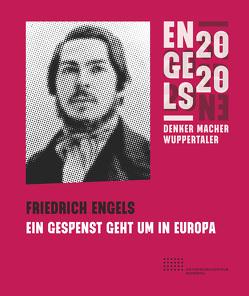 Friedrich Engels – Ein Gespenst geht um in Europa von Bluma,  Dr. Lars