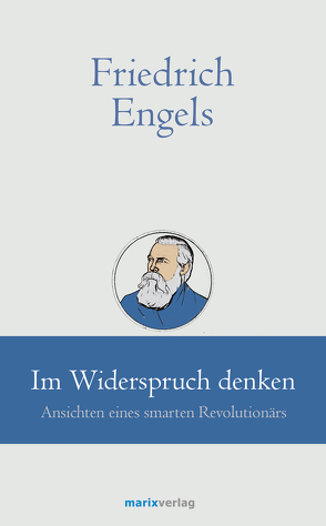 Friedrich Engels // Im Widerspruch denken von Kern,  Bruno
