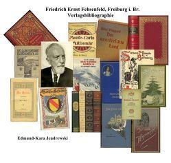 Friedrich Ernst Fehsenfeld,Freiburg i.Br.Verlagsbibliographie von Jendrewski,  Edmund - Kara