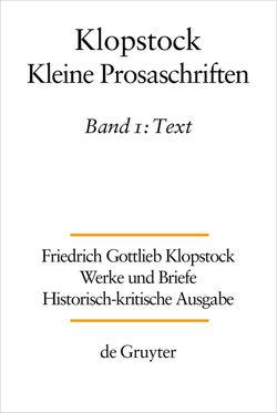 Friedrich Gottlieb Klopstock: Werke und Briefe. Abteilung Werke IX: Kleine Prosaschriften / Text von Gronemeyer,  Horst, Hurlebusch,  Klaus