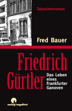 Friedrich Gürtler von Bauer,  Fred