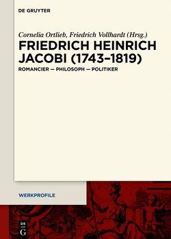 Friedrich Heinrich Jacobi (1743–1819) von Ortlieb,  Cornelia, Vollhardt,  Friedrich