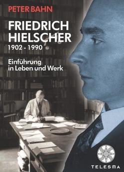 Friedrich Hielscher (1902-1990) von Bahn,  Peter