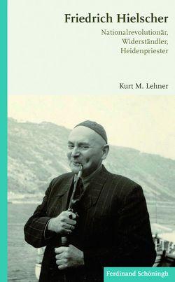 Friedrich Hielscher von Lehner,  Kurt M.