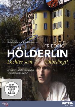 FRIEDRICH HÖLDERLIN – DICHTER SEIN. UNBEDINGT! von Frick,  Mathias