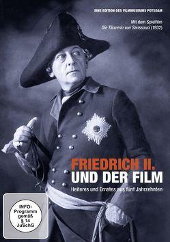 Friedrich II. und der Film – Die Tänzerin von Sanssouci von Altendorf,  Guido