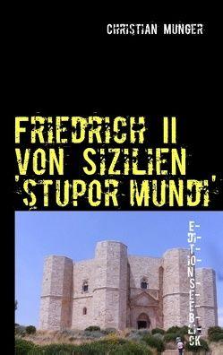 Friedrich II von Sizilien 'stupor mundi' von Munger,  Christian