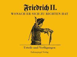 Friedrich II – Wonach er sich zu richten hat von II.,  Friedrich, Piltz,  Georg