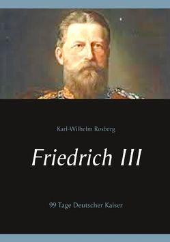 Friedrich III von Rosberg,  Karl-Wilhelm