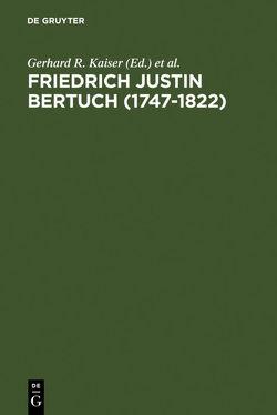 Friedrich Justin Bertuch (1747-1822) von Kaiser,  Gerhard R, Seifert,  Siegfried