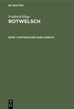 Friedrich Kluge: Rotwelsch / Rotwelsches Quellenbuch von Götze,  Alfred [Rez.], Henne,  Helmut