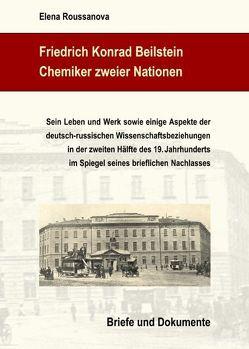Friedrich Konrad Beilstein: Chemiker zweier Nationen von Roussanova,  Elena