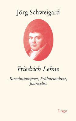 Friedrich Lehne von Schweigard,  Jörg