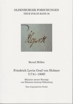 Friedrich Levin Graf von Holmer (1741-1806) von Mueller,  Bernd