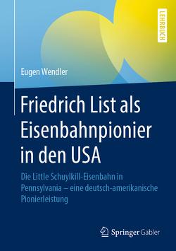 Friedrich List als Eisenbahnpionier in den USA von Wendler,  Eugen
