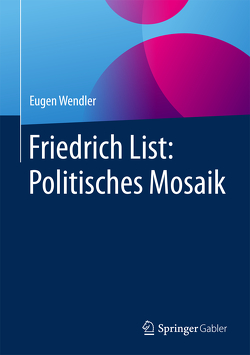 Friedrich List: Politisches Mosaik von Wendler,  Eugen