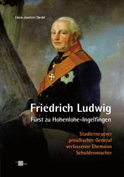 Friedrich Ludwig Fürst zu Hohenlohe-Ingelfingen von Seidel,  Hans-Joachim