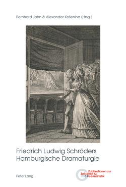 Friedrich Ludwig Schröders Hamburgische Dramaturgie von Jahn,  Bernhard, Košenina,  Alexander