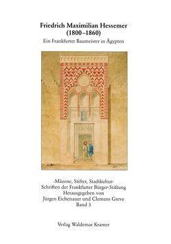 Friedrich Maximilian Hessemer (1800-1860) von Bommas,  Martin, Bott,  Gerhard, Bott,  Katharina, Eichenauer,  Jürgen, Greve,  Clemens, Seitz-Gray,  Ursula