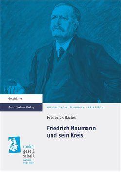 Friedrich Naumann und sein Kreis von Bacher,  Frederick