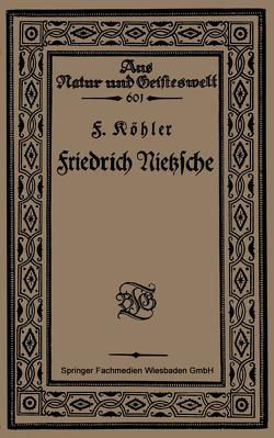 Friedrich Nietzsche von Köhler,  F.