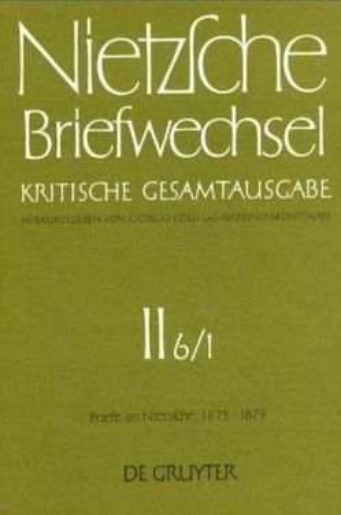 Friedrich Nietzsche: Briefwechsel. Abteilung 2. Briefe an Friedrich… / Januar 1875 – Juni 1877 von Nietzsche,  Friedrich