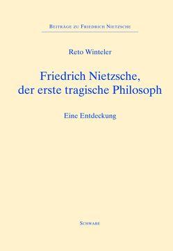 Friedrich Nietzsche, der erste tragische Philosoph von Sommer,  Andreas Urs, Winteler,  Reto