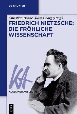 Friedrich Nietzsche: Die fröhliche Wissenschaft von Benne,  Christian, Georg,  Jutta