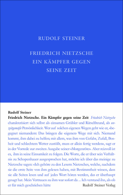 Friedrich Nietzsche, ein Kämpfer gegen seine Zeit von Steiner,  Rudolf