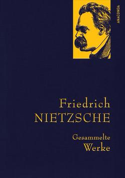 Friedrich Nietzsche – Gesammelte Werke von Nietzsche,  Friedrich