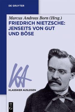 Friedrich Nietzsche: Jenseits von Gut und Böse von Born,  Marcus Andreas