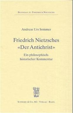 """Friedrich Nietzsches """"Der Antichrist"""" von Sommer,  Andreas U"""