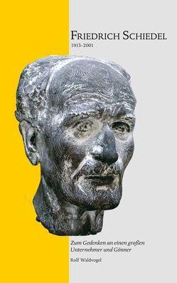 Friedrich Schiedel 1913-2001 von Buttlar,  Dietrich von, Waldvogel,  Rolf