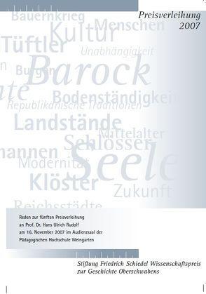 Friedrich Schiedel Wissenschaftspreis zur Geschichte Oberschwabens 2007 von Blaser,  Guntram, Landratsamt Ravensburg, Quarthal,  Franz, Rudolf,  Hans Ulrich, Sprenger,  Kai-Michael