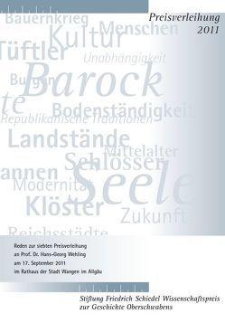 Friedrich Schiedel Wissenschaftspreis zur Geschichte Oberschwabens 2011 von Maurer,  Michael C., Steinbach,  Peter, Wehling,  Hans-Georg, Widmaier,  Kurt