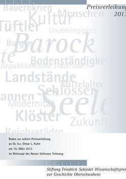 Friedrich Schiedel Wissenschaftspreis zur Geschichte Oberschwabens 2013 von Kuhn,  Elmar L, Maurer,  Michael C., Quarthal,  Franz, Widmaier,  Kurt