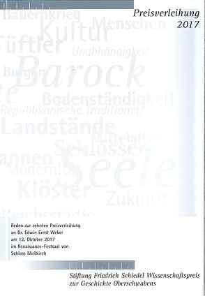 Friedrich Schiedel Wissenschaftspreis zur Geschichte Oberschwabens 2017 von Kees,  Ulrich, Kuhn,  Elmar L, Maurer,  Michael C., Sievers,  Harald, Weber,  Edwin Ernst