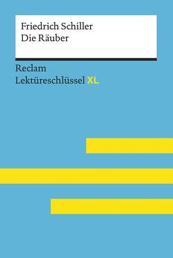 Die Räuber von Friedrich Schiller: Lektüreschlüssel mit Inhaltsangabe, Interpretation, Prüfungsaufgaben mit Lösungen, Lernglossar. (Reclam Lektüreschlüssel XL) von Poppe,  Reiner, Suppanz,  Frank