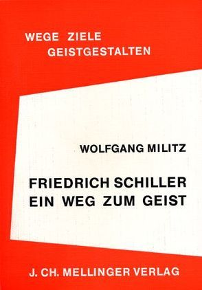 Friedrich Schiller – ein Weg zum Geist von Militz,  Wolfgang